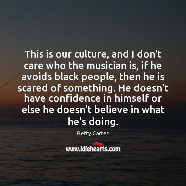 This is our culture, and I don't care who the musician is, Image