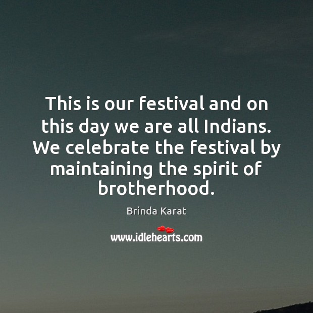 Image, This is our festival and on this day we are all Indians.