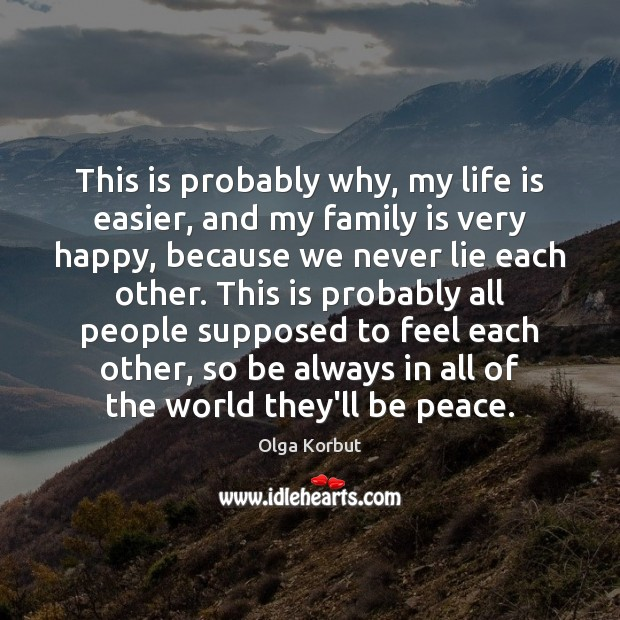 This is probably why, my life is easier, and my family is Image