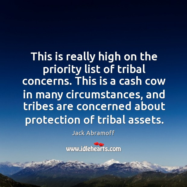 Image, This is really high on the priority list of tribal concerns.