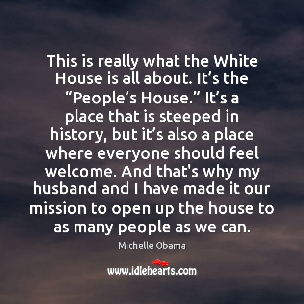 Image, This is really what the White House is all about. It's