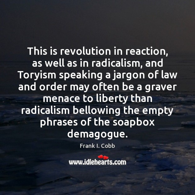Image, This is revolution in reaction, as well as in radicalism, and Toryism