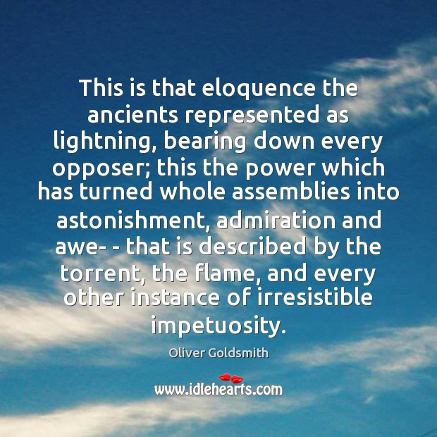 Image, This is that eloquence the ancients represented as lightning, bearing down every