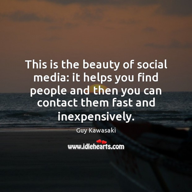 This is the beauty of social media: it helps you find people Social Media Quotes Image