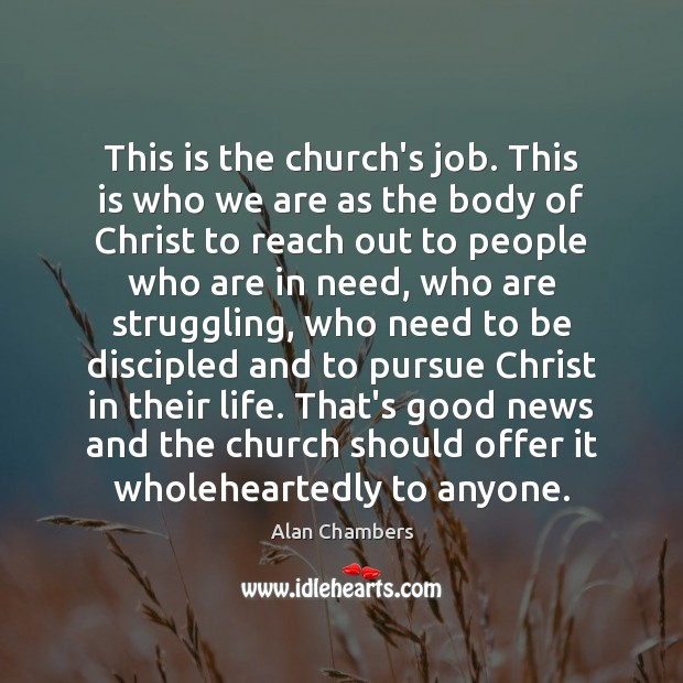 This is the church's job. This is who we are as the Image