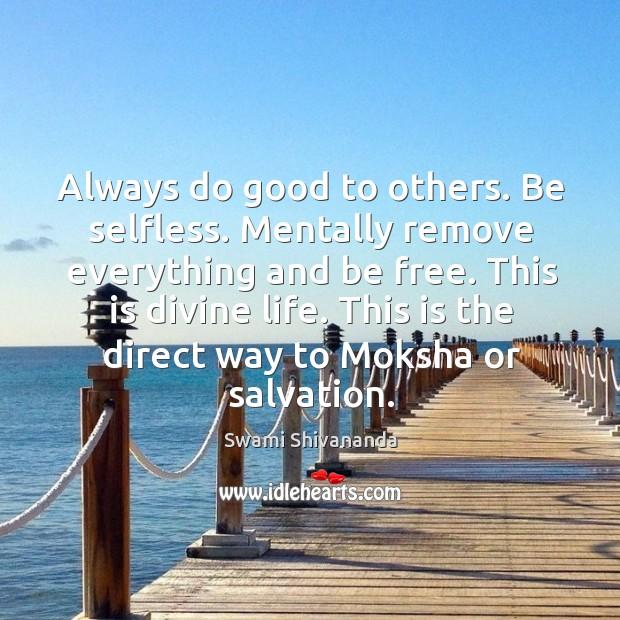 This is the direct way to moksha or salvation. Moksha Quotes Image