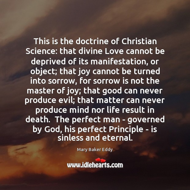 This is the doctrine of Christian Science: that divine Love cannot be Mary Baker Eddy Picture Quote
