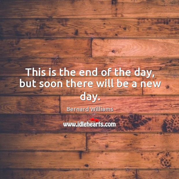 Image, This is the end of the day, but soon there will be a new day.