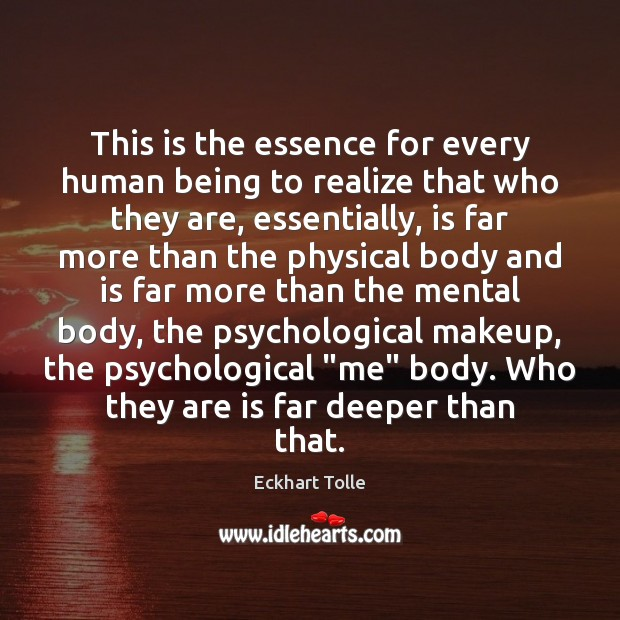 This is the essence for every human being to realize that who Eckhart Tolle Picture Quote