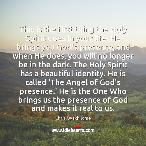 This is the first thing the Holy Spirit does in your life. Chris Oyakhilome Picture Quote