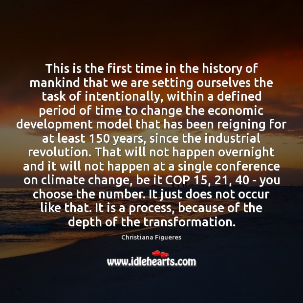 This is the first time in the history of mankind that we Climate Change Quotes Image