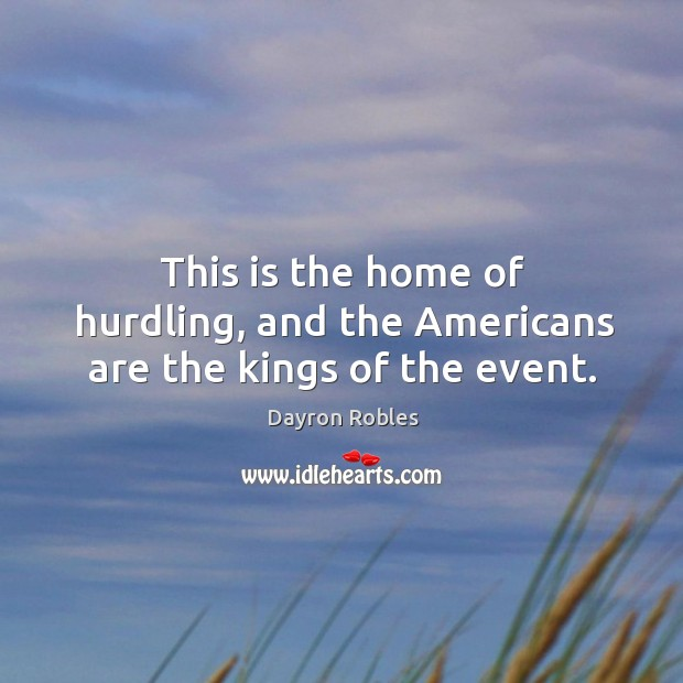This is the home of hurdling, and the americans are the kings of the event. Image