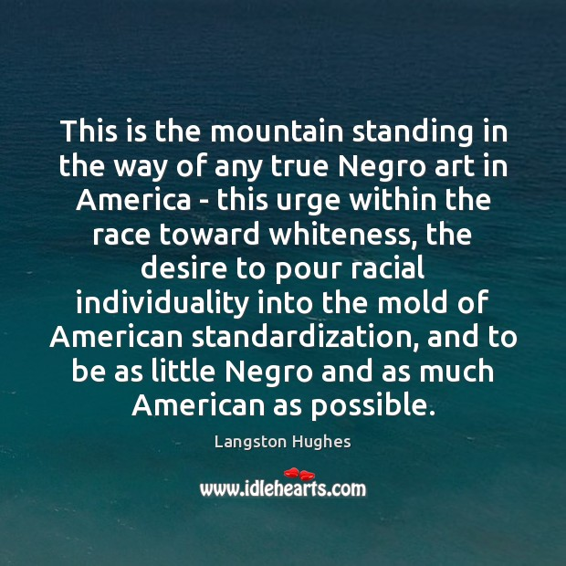 This is the mountain standing in the way of any true Negro Langston Hughes Picture Quote