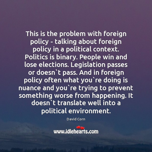 This is the problem with foreign policy – talking about foreign policy Image