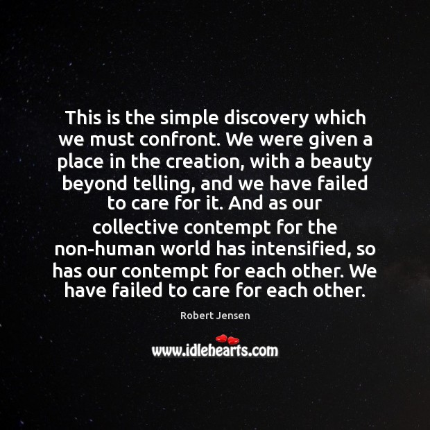 This is the simple discovery which we must confront. We were given Robert Jensen Picture Quote