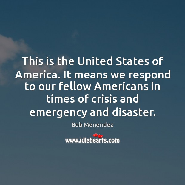 Image, This is the United States of America. It means we respond to