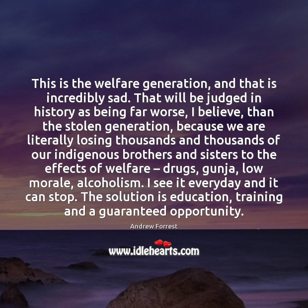 Image, This is the welfare generation, and that is incredibly sad. That will