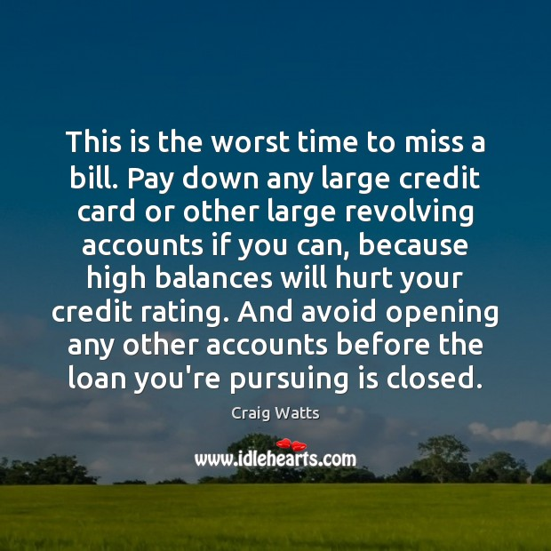 Image, This is the worst time to miss a bill. Pay down any