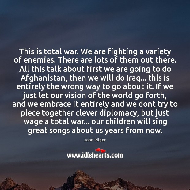 Image, This is total war. We are fighting a variety of enemies. There