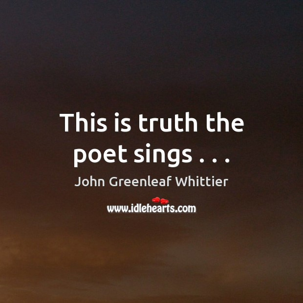 This is truth the poet sings . . . Image