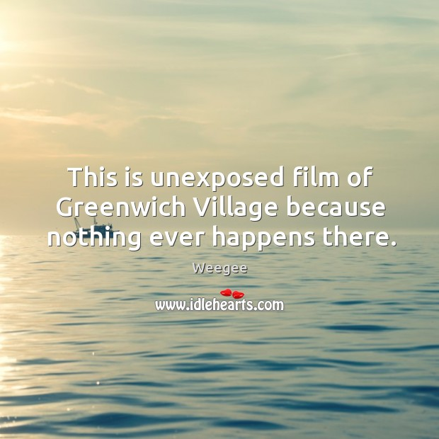 This is unexposed film of greenwich village because nothing ever happens there. Image