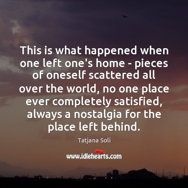 This is what happened when one left one's home – pieces of Image