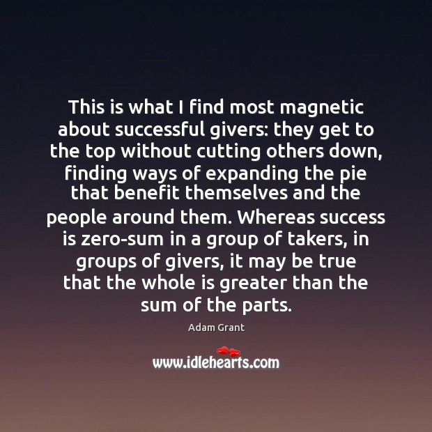 Image, This is what I find most magnetic about successful givers: they get