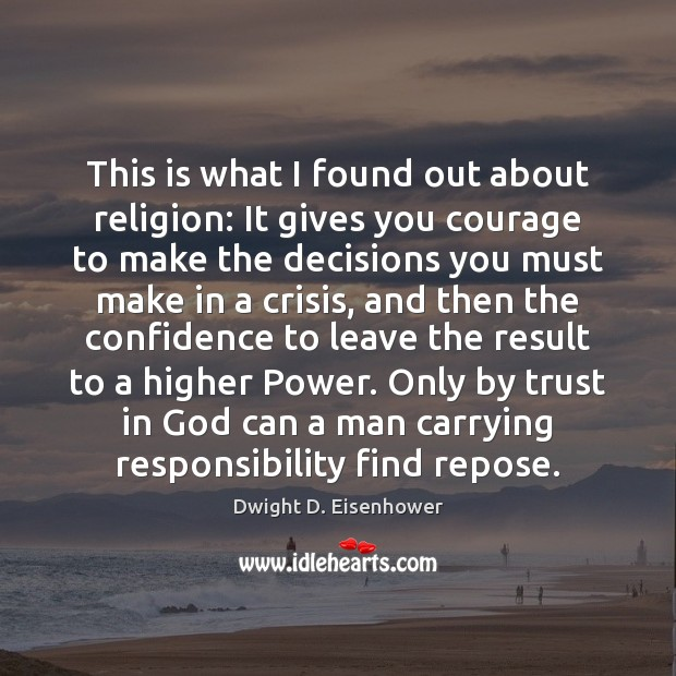 Image, This is what I found out about religion: It gives you courage