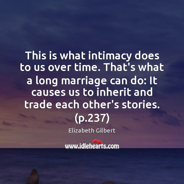 This is what intimacy does to us over time. That's what a Image