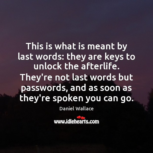 This is what is meant by last words: they are keys to Image