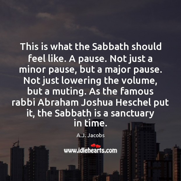 Image, This is what the Sabbath should feel like. A pause. Not just