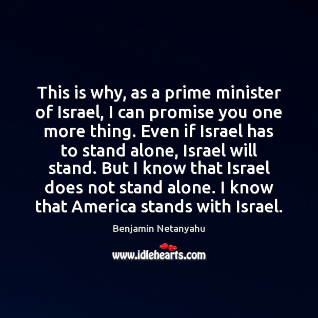 Image, This is why, as a prime minister of Israel, I can promise
