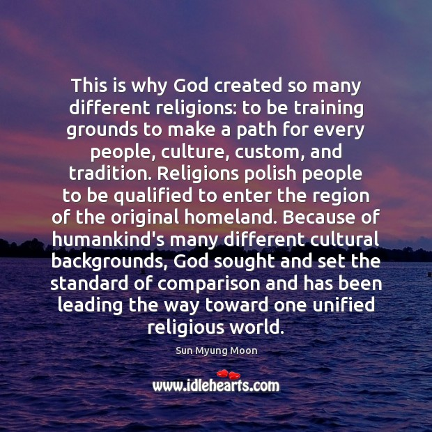 This is why God created so many different religions: to be training Image