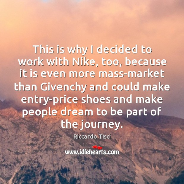 This is why I decided to work with Nike, too, because it Image