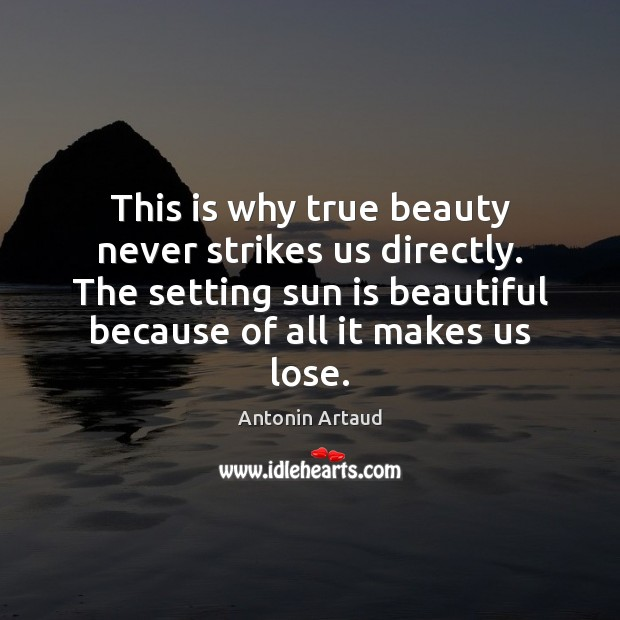 This is why true beauty never strikes us directly. The setting sun Image