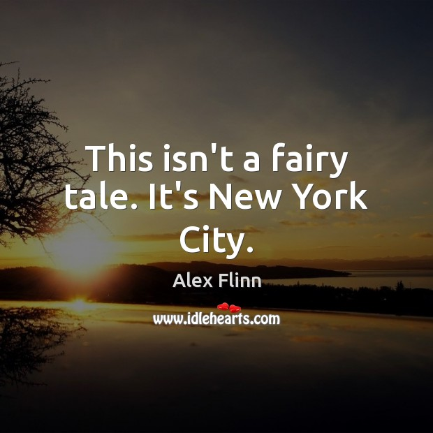 Image, This isn't a fairy tale. It's New York City.