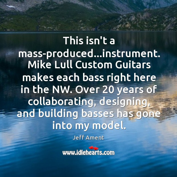 This isn't a mass-produced…instrument. Mike Lull Custom Guitars makes each bass Image