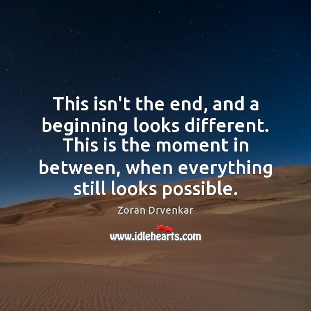 This isn't the end, and a beginning looks different. This is the Image