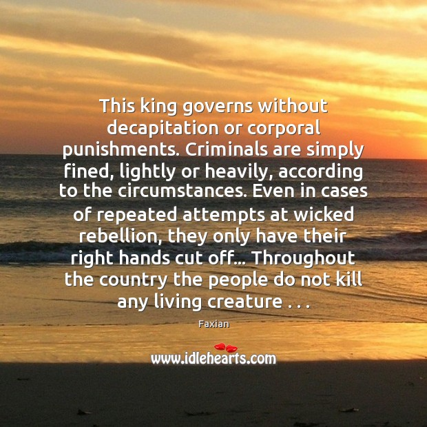 This king governs without decapitation or corporal punishments. Criminals are simply fined, Image