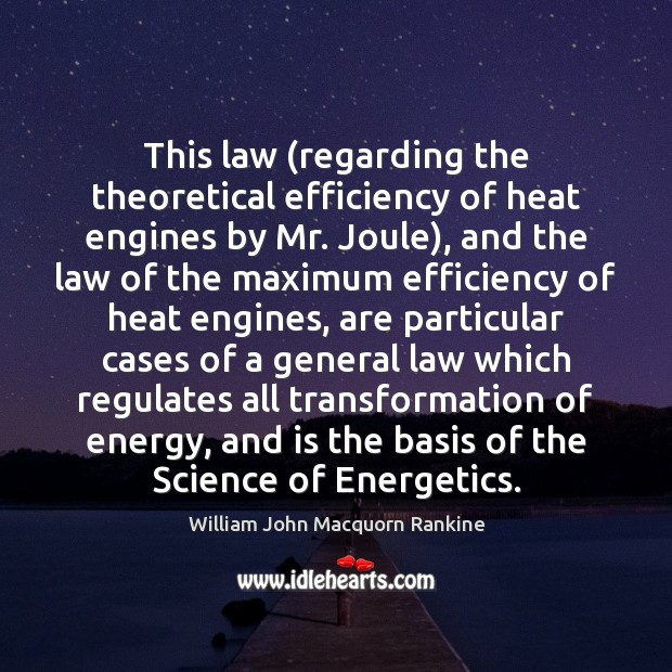 This law (regarding the theoretical efficiency of heat engines by Mr. Joule), Image