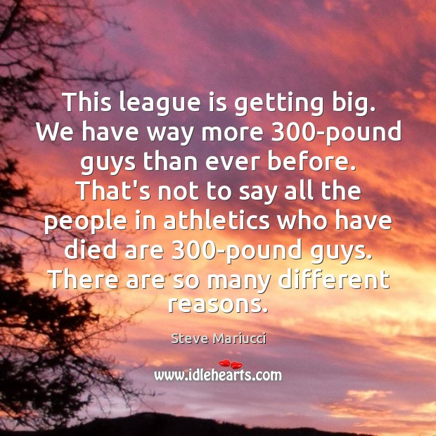 Image, This league is getting big. We have way more 300-pound guys than
