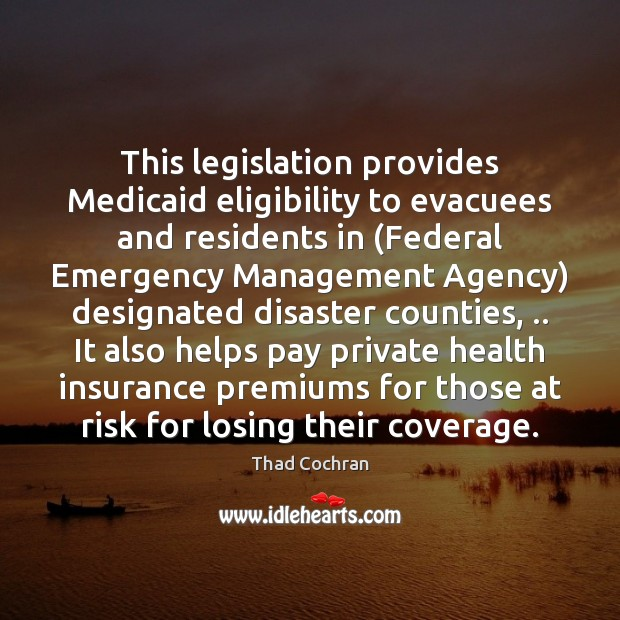This legislation provides Medicaid eligibility to evacuees and residents in (Federal Emergency Image