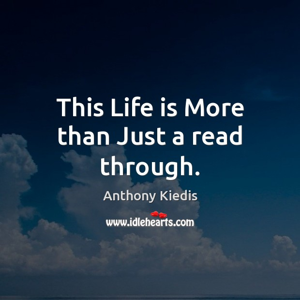 Image, This Life is More than Just a read through.
