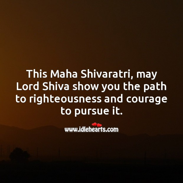 This Maha Shivaratri, may Lord Shiva show you the path to righteousness and courage to pursue it. Image