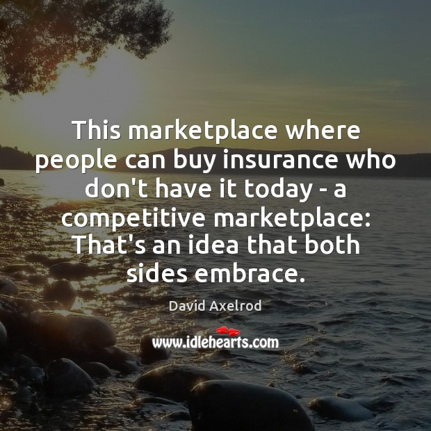 This marketplace where people can buy insurance who don't have it today Image
