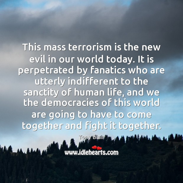 Image, This mass terrorism is the new evil in our world today. It