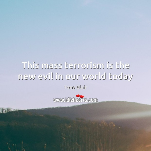 Image, This mass terrorism is the new evil in our world today