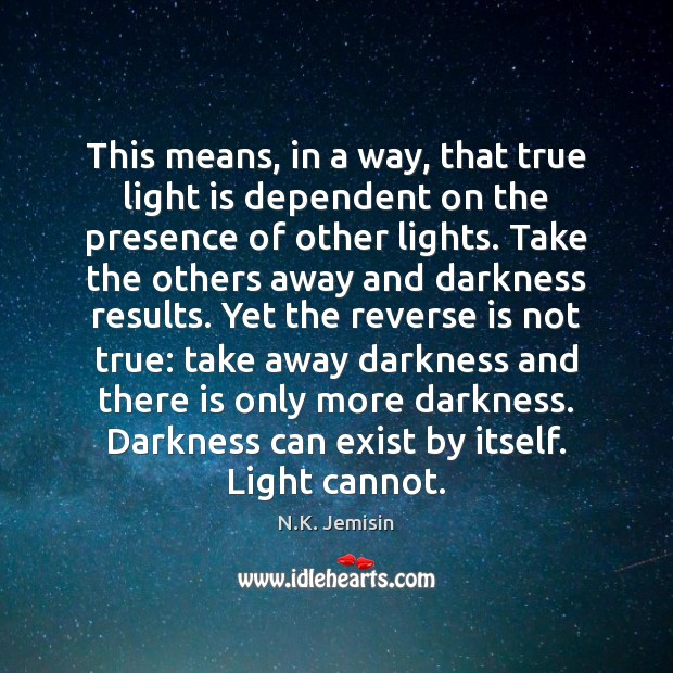 Image, This means, in a way, that true light is dependent on the