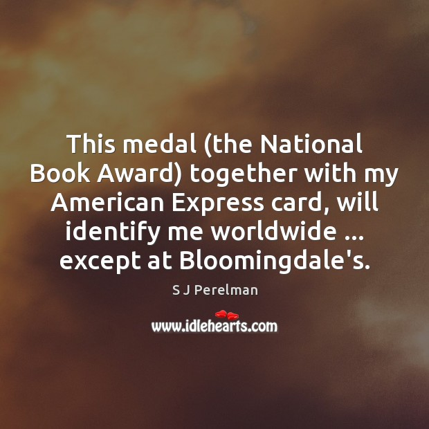 Image, This medal (the National Book Award) together with my American Express card,