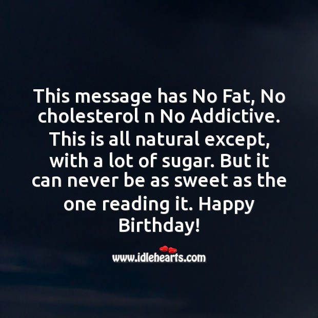 This message has no fat, no cholesterol n no addictive. Image